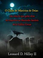 o clube de mistérios de deise - um coração que pulsa além do cemitério na montanha sombria (ebook)-9781507167250
