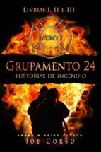 grupamento 24: histórias de incêndio - livros i, ii e iii (ebook)-9781507189450
