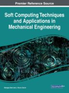 El libro de Soft computing techniques and applications in mechanical engineering autor MANGEY RAM TXT!