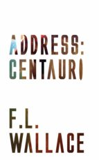 address: centauri (ebook)-f. l. wallace-9781531299750