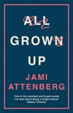 all grown up jami attenberg 9781781257050