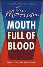 mouth full of blood: essays speeches and meditat toni morrison 9781784742850