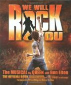 we will rock you: the musical of queen and ben elton, the officia l book including script and full lyrics to all songs brian may 9781844428250