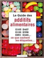 El libro de Le guide des additifs alimentaires autor RACHEL FRELY DOC!