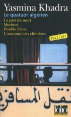 le quatuor algerien: les enquêtes du commissaire llob yasmina khadra 9782070357550