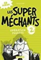 El libro de Les super mechants t2 operation poulets autor AARON BLABEY DOC!
