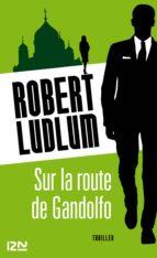 sur la route de gandolfo (ebook) robert ludlum 9782823805550