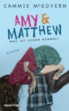 amy & matthew - was ist schon normal? (ebook)-cammie mcgovern-9783641136550