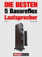 die besten 5 bassreflex lautsprecher (band 2) (ebook) tobias runge jochen schmitt michael voigt 9783943830750
