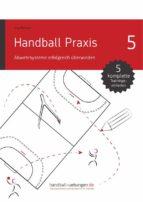 handball praxis 5 – abwehrsysteme erfolgreich überwinden (ebook)-9783943899450