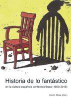 historia de lo fantástico en la cultura española contemporánea (1900 2015) (ebook) david roas 9783954876150
