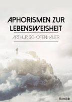 aphorismen zur lebensweisheit (ebook) 9783965081550