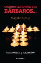 cuando llegaron los bárbaros... (ebook)-magali tercero-9786070714450