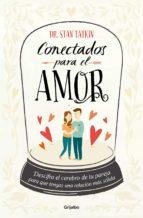 conectados para el amor (ebook)-stan tatkin-9786073127950