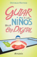 guiar a los niños en la era digital (ebook) devorah heitner 9786077477150