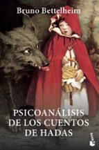 psicoanalisis de los cuentos de hadas bruno bettelheim 9788408007050