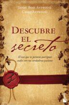 descubre el secreto: el test que te permite averiguar cuales son tus verdaderas pasiones janet bray attwood 9788408063650