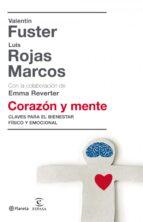 corazon y mente: claves del bienestar fisico y emocional-luis rojas marcos-valentin fuster-9788408081050
