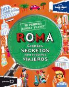 roma: grandes secretos para pequeños viajeros (mi primera lonely planet)-9788408109150