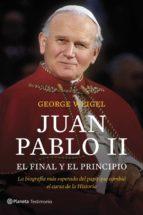 juan pablo ii: el final y el principio george weigel 9788408127550