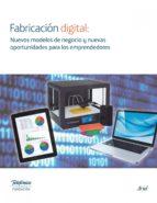 fabricación digital: nuevos modelos de negocio y nuevas oportunidades (ebook)-9788408133650