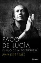 paco de lucia: el hijo de la portuguesa juan jose tellez 9788408136750
