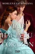 viaje hacia tu corazón (ebook)-moruena estringana-9788408142850