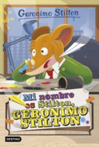 gs 1 :mi nombre es stilton, geronimo stilton-geronimo stilton-9788408149750