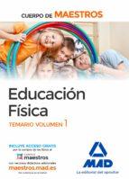cuerpo de maestros educación física. temario volumen 1-9788414207550