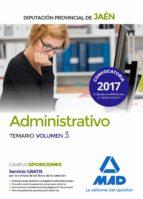 ADMINISTRATIVOS DE LA DIPUTACION PROVINCIAL DE JAEN: TEMARIO (VOL. 3)