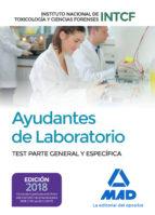 ayudantes de laboratorio, del instituto nacional de toxicología y ciencias forenses. test parte general y específica 9788414214350