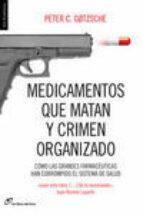 medicamentos que matan y crimen organizado-peter c. gotzsche-9788415070450
