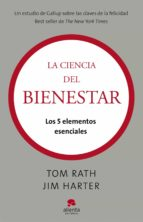 (pe) la ciencia del bienestar: los 5 elementos esenciales-tom rath-jim harter-9788415320050