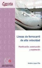 lineas de ferrocarril de alta velocidad andres lopez 9788415452850
