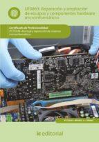 (i.b.d.)reparacion y ampliacion de equipos y componentes hardware microinformaticos. ifct0309 - montaje y reparacion               de sistemas microinformaticos-9788415792550