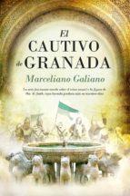 el cautivo de granada-marceliano galiano-9788415828150