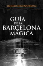 guía de la barcelona mágica (ebook)-ernesto mila-9788415864950
