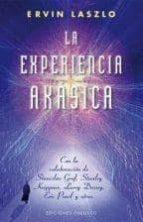 la experiencia akasica: la ciencia y el campo de memoria cosmica ervin laszlo 9788415968450