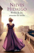 rivales de día, amantes de noche (un romance en londres 1) (ebook)-nieves hidalgo-9788416076550