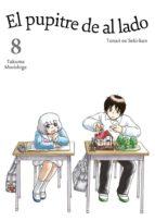 el pupitre de al lado (vol. 8)-takuma morishige-9788416188550