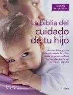 la biblia del cuidado de tu hijo-a. j. r. waterston-9788416220250
