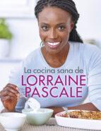 la cocina sana de lorraine pascale lorraine pascale 9788416449750