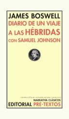 El libro de Diario de un viaje a las hébridas con samuel johnson autor JAMES BOSWELL EPUB!