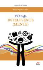 trabaja inteligente (mente) (ebook)-sergio aparicio pérez-9788416669950