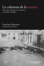 La columna de la muerte. El avance del ejército franquista de Sevilla a Badajoz - Francisco Espinosa Maestre - formatos pdf y epub 9788416771950