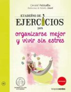 cuaderno ej. para organizarse mejor y vivir sin estrés christel petitcollin 9788416972050