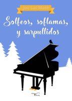 solfeos, soflamas y sarpullidos (ebook)-josé luis martín sánchez-9788417117450