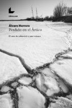 perdido en el ártico (ebook)-álvaro herrero-9788417236250