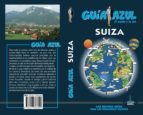 suiza 2018 (guia azul) 6ª ed.-paloma ledrado-9788417368050