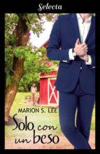 solo con un beso (bilogía entonces tú 2) (ebook)-marion s. lee-9788417606350